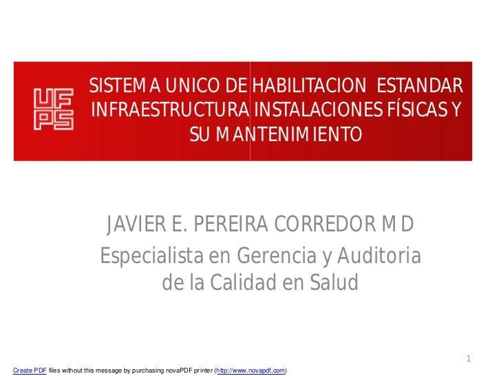 SISTEMA UNICO DE HABILITACION ESTANDAR                         INFRAESTRUCTURA INSTALACIONES FÍSICAS Y                    ...