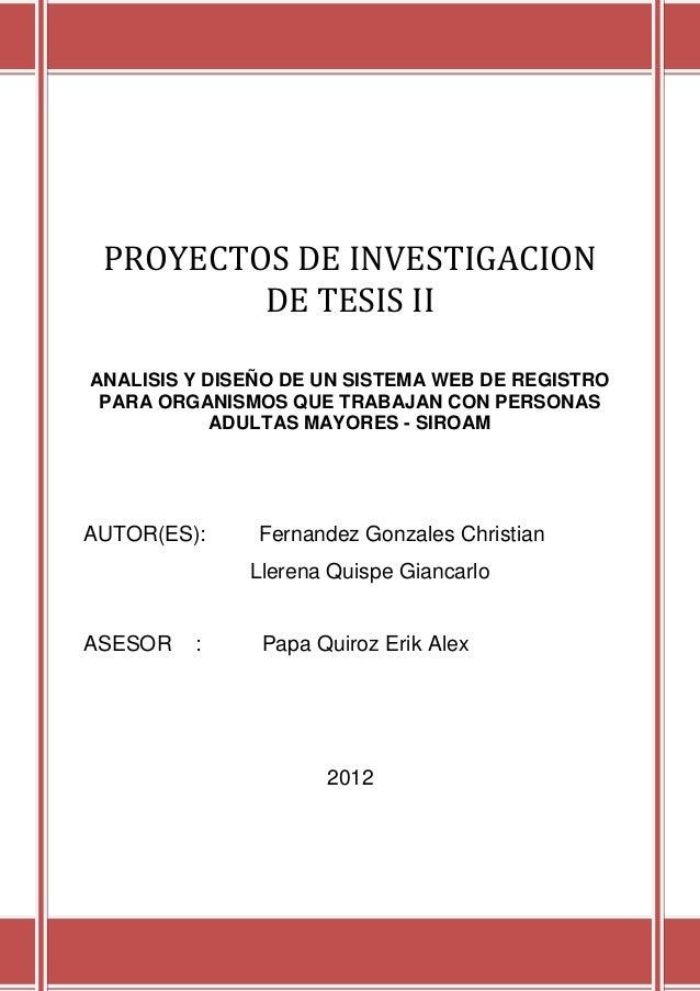 PROYECTOS DE INVESTIGACIONDE TESIS IIANALISIS Y DISEÑO DE UN SISTEMA WEB DE REGISTROPARA ORGANISMOS QUE TRABAJAN CON PERSO...