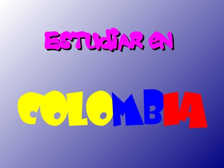 EsTUdiAR eNCOLOMBIA