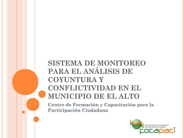 SISTEMA DE MONITOREOPARA EL ANÁLISIS DECOYUNTURA YCONFLICTIVIDAD EN ELMUNICIPIO DE EL ALTOCentro de Formación y Capacitaci...