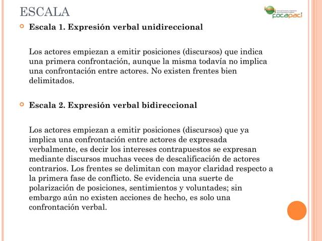 ESCALA   Escala 1. Expresión verbal unidireccional    Los actores empiezan a emitir posiciones (discursos) que indica    ...