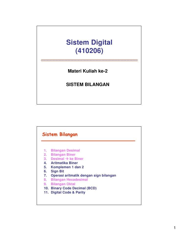 Sistem Digital                 (410206)               Materi Kuliah ke-2              SISTEM BILANGANSistem Bilangan1.    ...