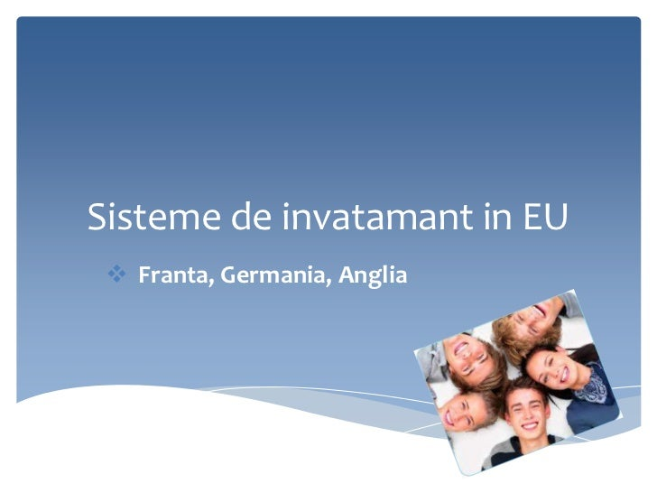 Sisteme de invatamant in EU  Franta, Germania, Anglia