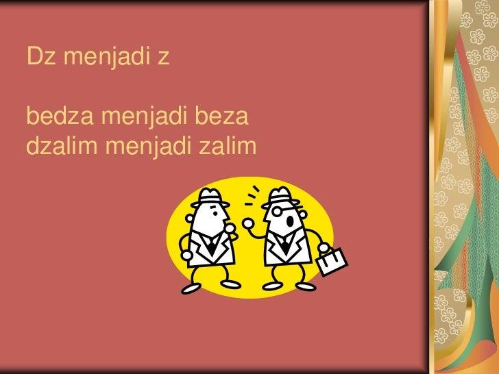 Dz menjadi zbedza menjadi bezadzalim menjadi zalim