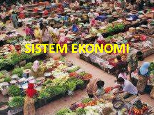 Sistem Ekonomi Tradisional Traditional Economic System