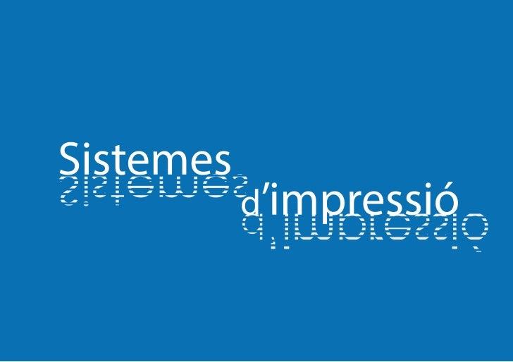 RotogravatEls elements de impressió estan gravats. Sistema de impressió directe.                 Cilindre de impressió    ...
