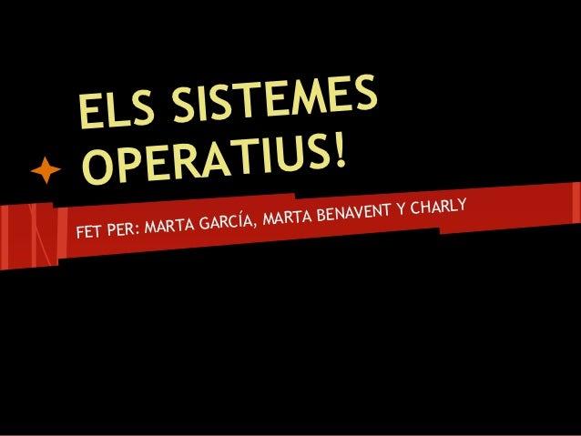 ELS S ISTEMESOPER  ATIUS!                                           CHARLY                    CÍA, MAR TA BENAVENT YFET P ...