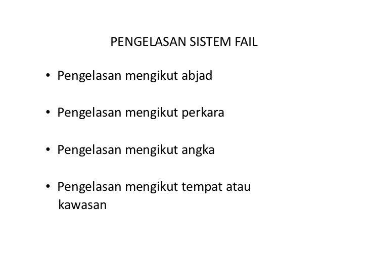 4. Sistem fail tersebut boleh diubahsuai jika perlu   mengikut kehendak dan keadaan organisasi.   Pengubahsuaian berkenaan...