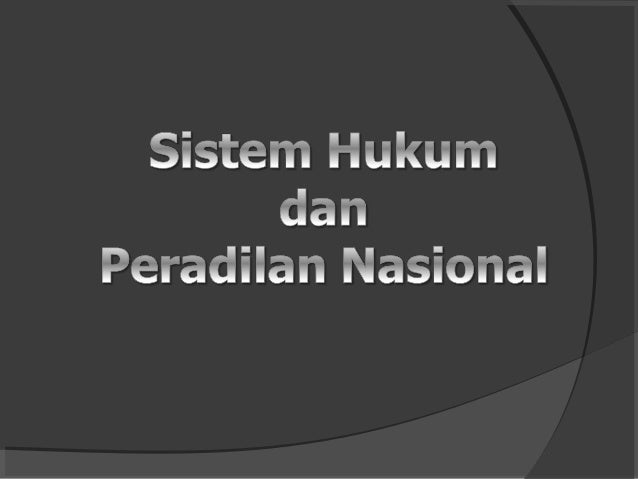 Sistem HukumSistem Hukum 1. PengertianPengertian SSistemistem SistemSistem adalah kesatuan yang utuh dari suatuadalah kesa...
