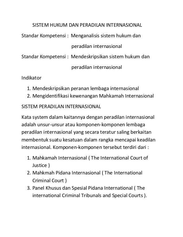 SISTEM HUKUM DAN PERADILAN INTERNASIONAL Standar Kompetensi : Menganalisis sistem hukum dan peradilan internasional Standa...