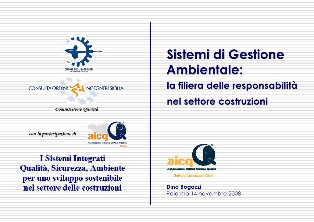 Sistemi di Gestione Ambientale: la filiera delle responsabilità nel settore costruzioni       Settore Costruzioni Civili  ...