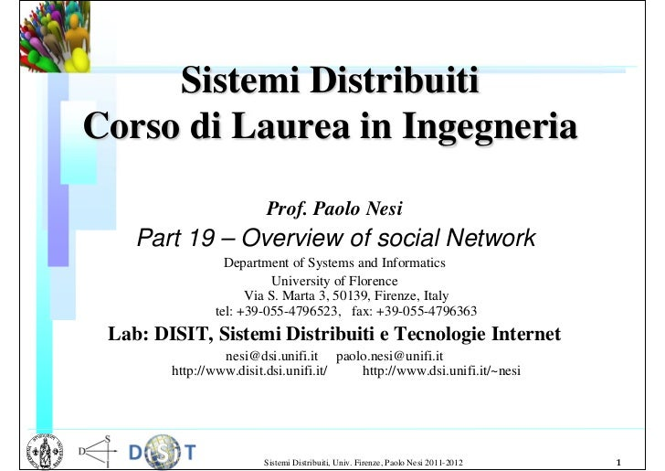 Sistemi DistribuitiCorso di Laurea in Ingegneria                        Prof. Paolo Nesi    Part 19 – Overview of social N...