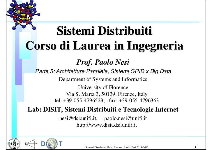Sistemi DistribuitiCorso di Laurea in Ingegneria                   Prof. Paolo Nesi  Parte 5: Architetture Parallele, Sist...