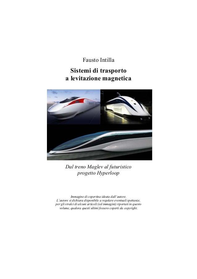 7508de0751d Fausto Intilla Sistemi di trasporto a levitazione magnetica Dal treno  Maglev al futuristico progetto Hyperloop Immagine ...