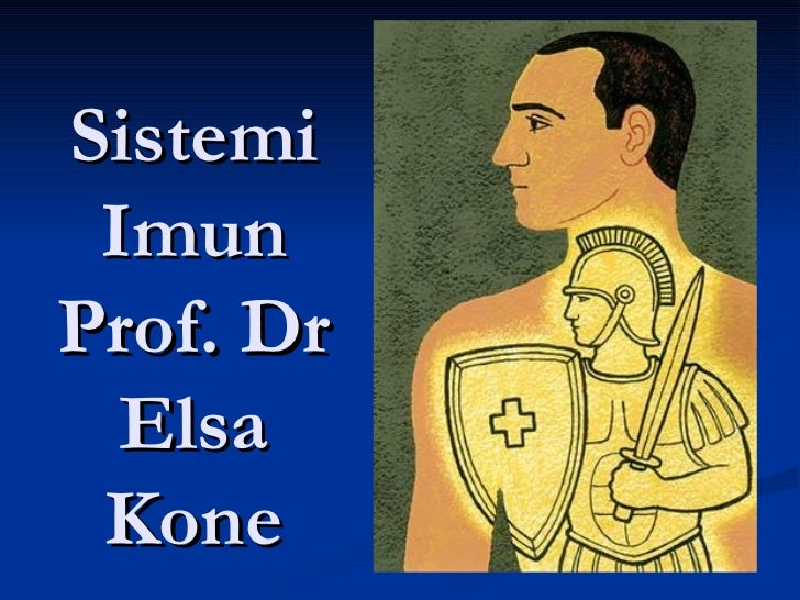 Sistemi ImunProf. Dr  Elsa Kone