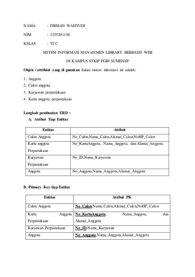NAMA : FIRMAN WAHYUDI NIM : 1255201158 KELAS : VI C SISTEM INFORMASI MANAJEMEN LIBRARY BERBASIS WEB DI KAMPUS STKIP PGRI S...