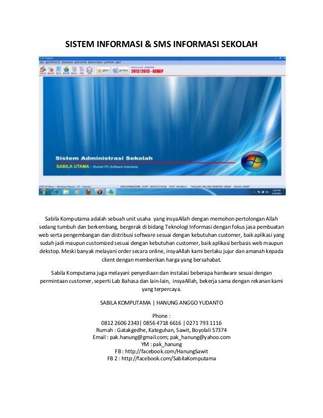 SISTEM INFORMASI & SMS INFORMASI SEKOLAH  Sabila Komputama adalah sebuah unit usaha yang insyaAllah dengan memohon pertolo...