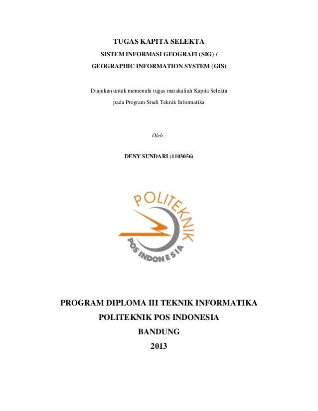 TUGAS KAPITA SELEKTA        SISTEM INFORMASI GEOGRAFI (SIG) /     GEOGRAPHIC INFORMATION SYSTEM (GIS)     Diajukan untuk m...