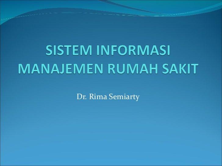 Dr. Rima Semiarty