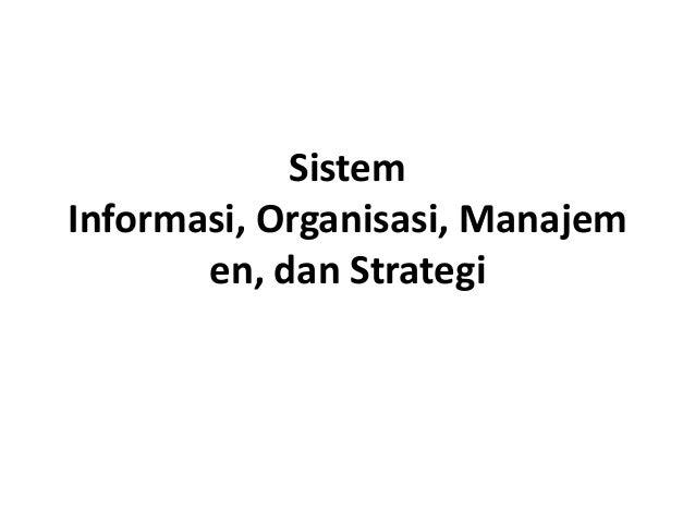 SistemInformasi, Organisasi, Manajem       en, dan Strategi