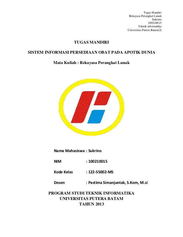 Tugas Mandiri Rekayasa Perangkat Lunak Sukrino 100210015 Teknik informatika Universitas Putera Batam|1 TUGAS MANDIRI SISTE...