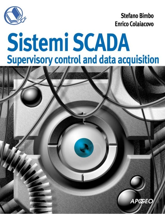 Data Acquisition And Control : Sistemi scada supervisory control and data acquisition