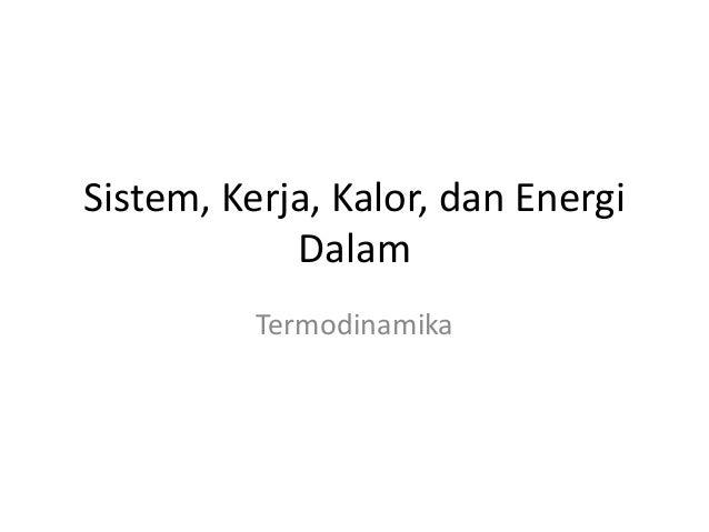 Sistem, Kerja, Kalor, dan Energi Dalam Termodinamika