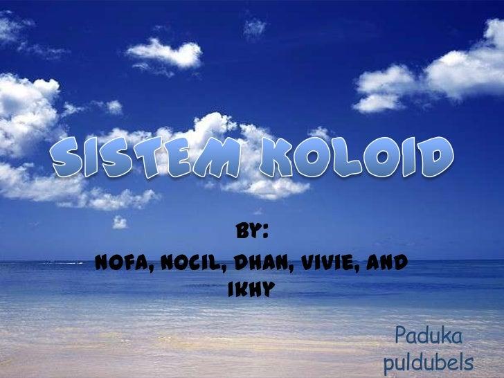 By:Nofa, Nocil, Dhan, Vivie, and            Ikhy