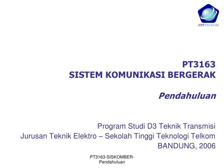 PT3163             SISTEM KOMUNIKASI BERGERAK                                       Pendahuluan                      Progr...