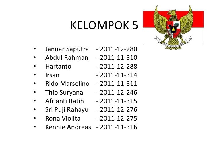 KELOMPOK 5•   Januar Saputra    - 2011-12-280•   Abdul Rahman      - 2011-11-310•   Hartanto          - 2011-12-288•   Irs...