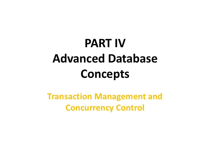 PART IV Advanced Database     ConceptsTransaction Management and    Concurrency Control