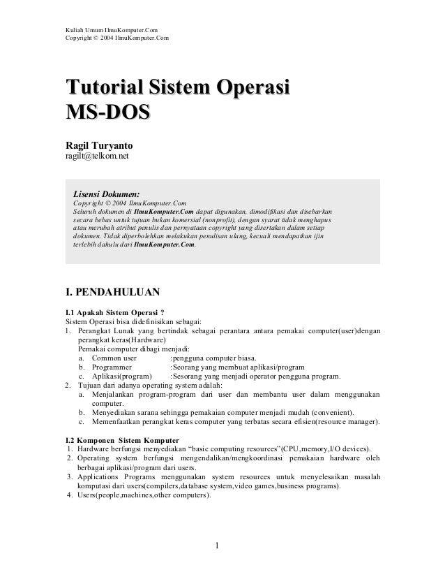 Kuliah Umum IlmuKomputer.Com Copyright © 2004 IlmuKomputer.Com Tutorial Sistem OperasiTutorial Sistem Operasi MS-DOSMS-DOS...