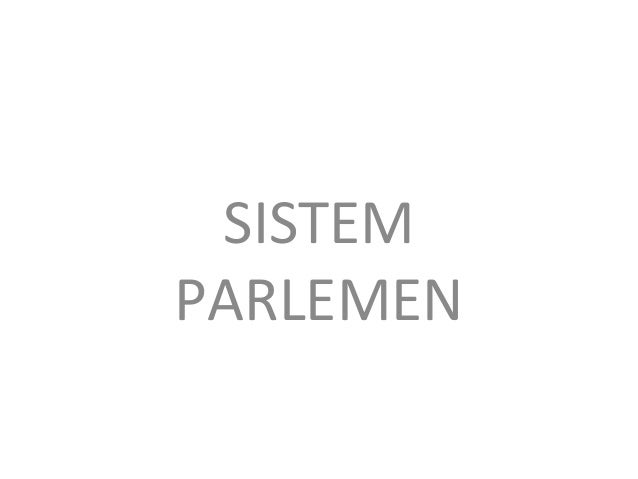 SISTEM PARLEMEN