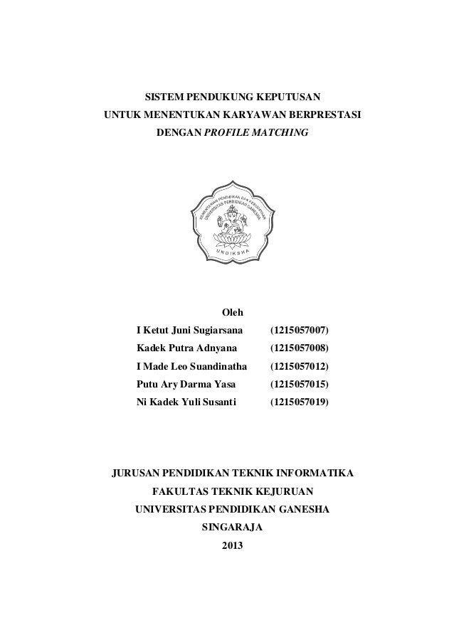 SISTEM PENDUKUNG KEPUTUSAN UNTUK MENENTUKAN KARYAWAN BERPRESTASI DENGAN PROFILE MATCHING Oleh I Ketut Juni Sugiarsana (121...