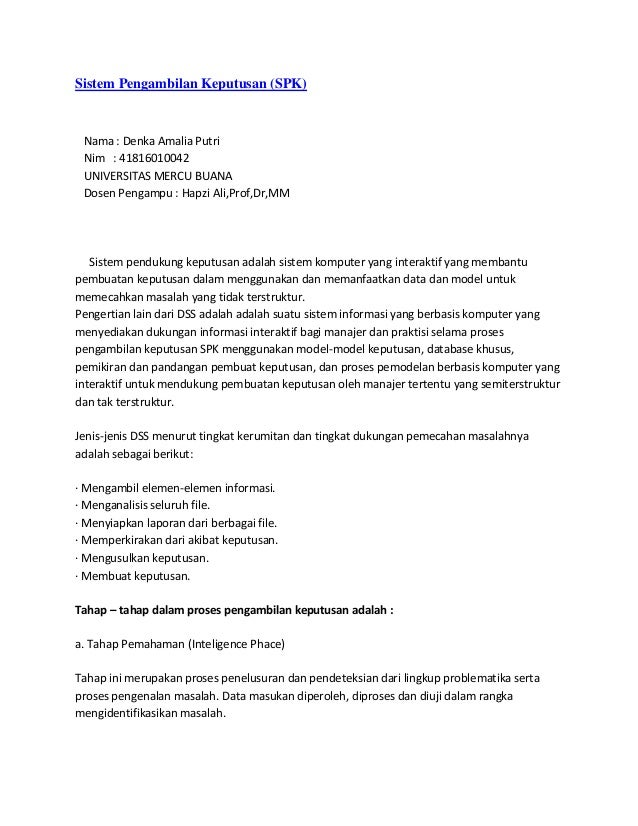 Sistem Pengambilan Keputusan (SPK) Nama : Denka Amalia Putri Nim : 41816010042 UNIVERSITAS MERCU BUANA Dosen Pengampu : Ha...