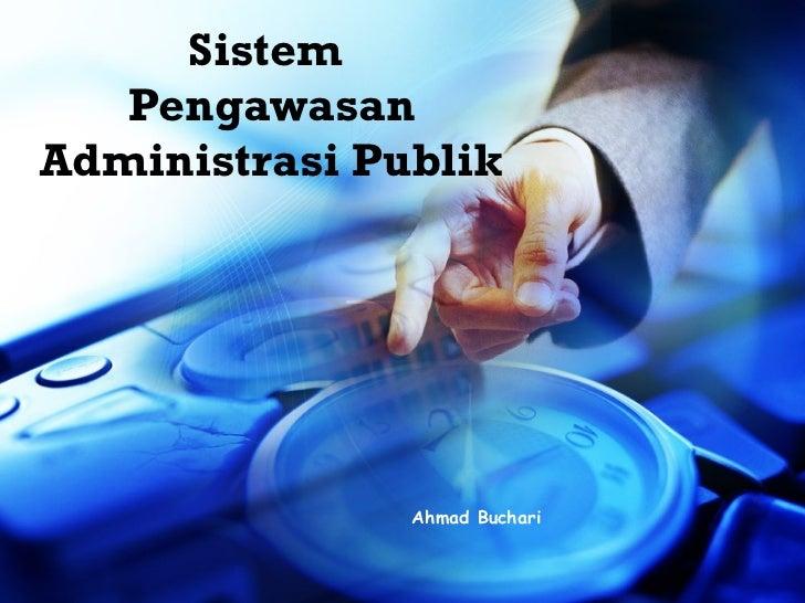 Sistem  Pengawasan Administrasi Publik Ahmad Buchari