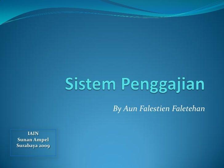 By Aun Falestien Faletehan       IAIN Sunan Ampel Surabaya 2009