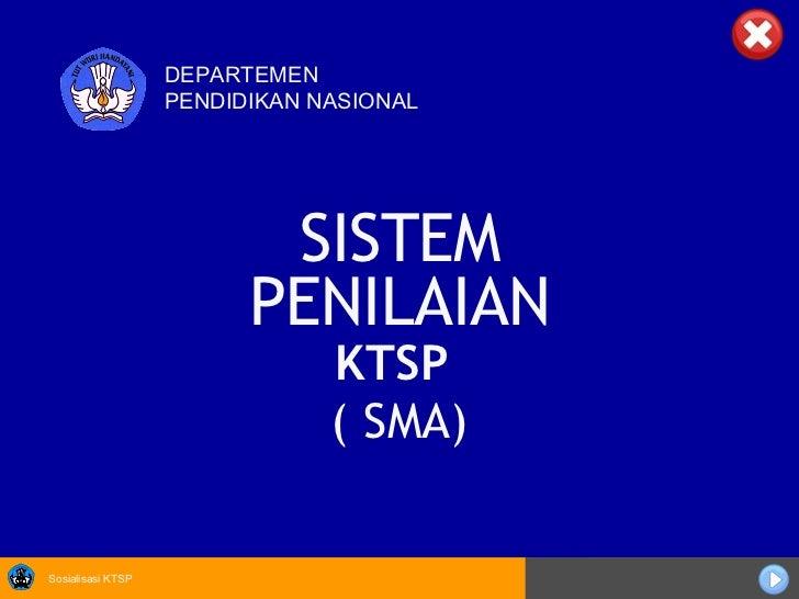 KTSP   ( SMA) SISTEM PENILAIAN DEPARTEMEN PENDIDIKAN NASIONAL