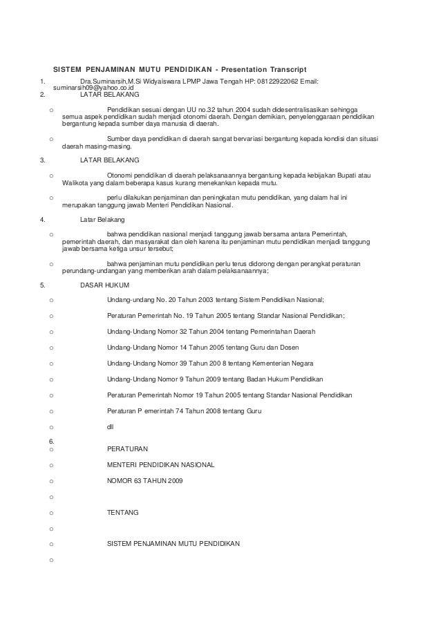 SISTEM PENJAMINAN MUTU PENDIDIKAN - Presentation Transcript1. Dra.Suminarsih,M.Si Widyaiswara LPMP Jawa Tengah HP: 0812292...