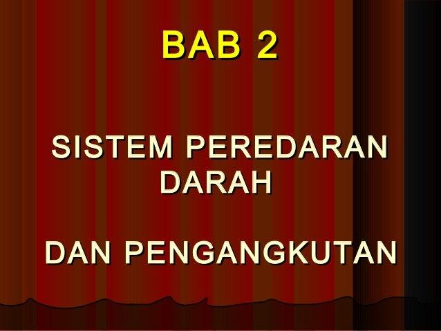 BAB 2 SISTEM PEREDARAN DARAH DAN PENGANGKUTAN