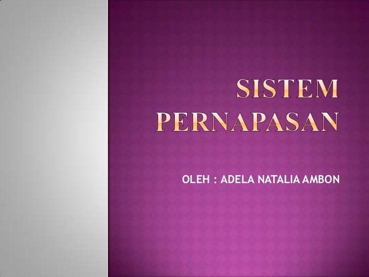 OLEH : ADELA NATALIA AMBON
