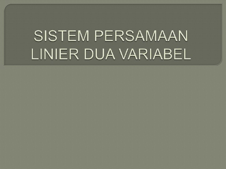 1. Persamaan Linier DuaVariabel   (PLDV)2. Sistem Persamaan Linier Dua   Variabel (SPLDV)