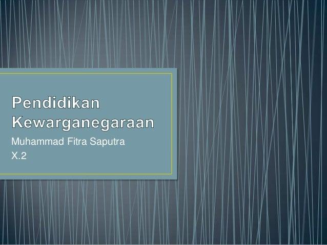 Muhammad Fitra SaputraX.2