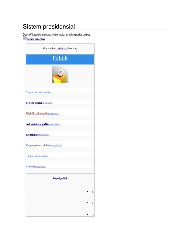 Sistem presidensial Dari Wikipedia bahasa Indonesia, ensiklopedia bebas Belum Diperiksa  Bagian dari seri artikel tentang ...