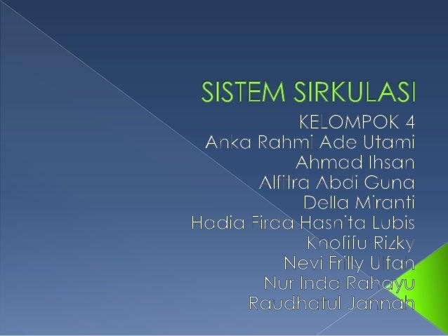  Sistem  Sirkulasi adalah bagian dari sistem peredaran darah. Sistem sirkulasi terdiri dari aliran oksigen darah dari jan...