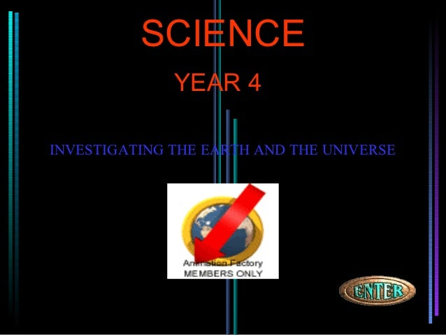 SCIENCE              YEAR 4INVESTIGATING THE EARTH AND THE UNIVERSE