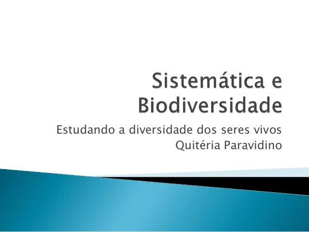 Estudando a diversidade dos seres vivos Quitéria Paravidino