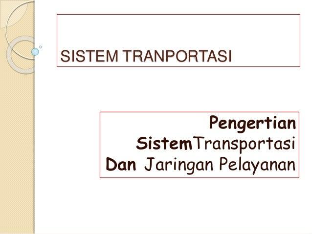Sistem transportasi pertemuan ke 1 sistem tranportasi pengertian sistemtransportasi dan jaringan pelayanan ccuart Images