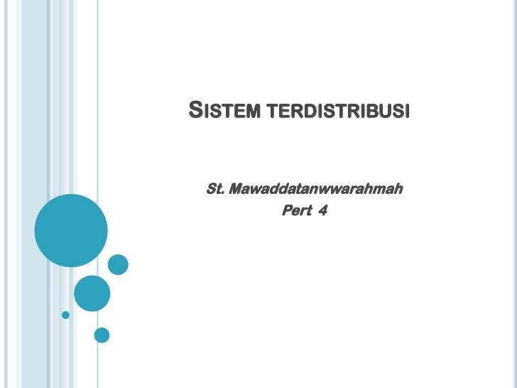 SISTEM TERDISTRIBUSI St. Mawaddatanwwarahmah          Pert 4
