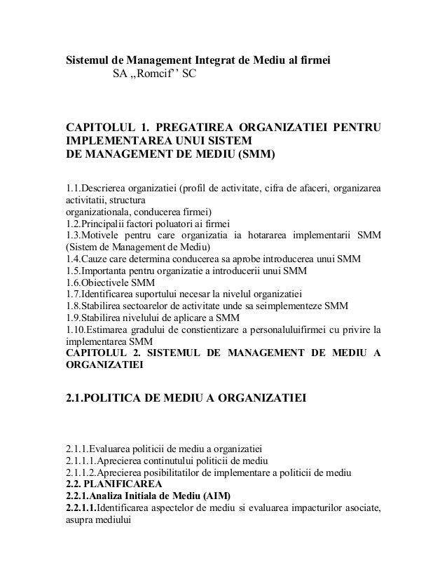 Sistemul de Management Integrat de Mediu al firmei SA ,,Romcif'' SC CAPITOLUL 1. PREGATIREA ORGANIZATIEI PENTRU IMPLEMENTA...